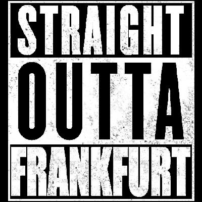 Straight Outta Frankfurt - Straight Outta Frankfurt - fußballmannschaft,hessen,Frankfurt am Main,outta,Eintracht,Frankfurt,Fußballverein,sge,Fußball,straight