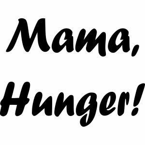 Mama, Hunger!