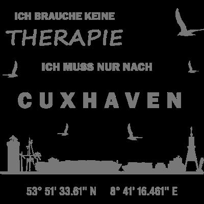 Ich brauche keine Therapie - Ich muss nur nach Cux - Ich brauche keine Therapie - Ich muss nur nach Cuxhaven - Wurster Nordseeküste,Windmühle,Wasserturm,Wasser,Urlaub,Strand,Skyline,Schiffe,Radar,Nordsee,Nord,Moin Moin,Meer,Koordinaten,Kirche,Gps,Fernsehturm,Duhnen,Cuxland,Cuxhaven,Bremerhaven,Alte Liebe