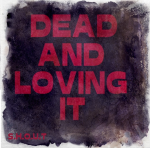 Dead And Loving It