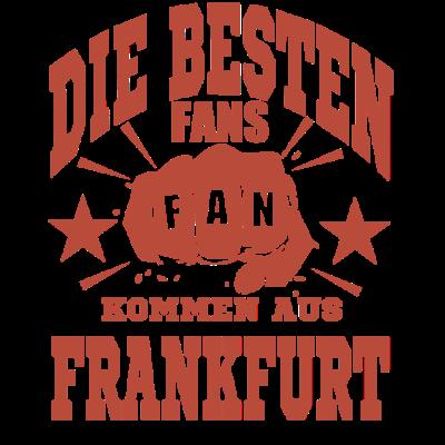 die besten  Fans - die besten  Fans kommen aus Frankfurt - Ultra,Fußball-Fan,Fußball,Fussballfan,Fussball,Frankfurt am Main,Frankfurt,Fangemeinde,Fanclub,Fanblock,Fanartikel,Fan