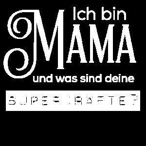 Ich bin Mama und was deine Superkräfte?
