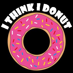 I think I donut
