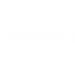 Give_it_all_for_the_Family
