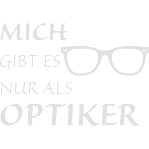 Nur als Optiker