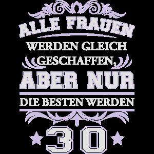 T Shirt 30 Jahre Geburtstag - Alle Frauen