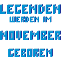 November - Der Geburtsmonat von Legenden!