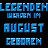 August - Der Geburtsmonat von Legenden!