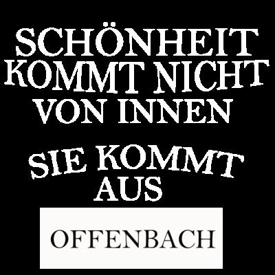 Offenbach - Offenbach - Stadt Offenbach,offenbacherin,offenbacher,Offenbach,Offenbach Spruch,offenbach geschenk,Pullover Offenbach,T-shirt Offenbach,i love Offenbach,Schönheit aus Offenbach,ich liebe Offenbach