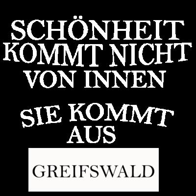 Greifswald - Greifswald - ich liebe Greifswald,i love Greifswald,greifswald geschenk,T-Shirt Greifswald,Stadt Greifswald,Spruch Greifswald,Schönheit aus Greifswald,Pullover Greifswald,Hoodie Greifswald,Greifswald