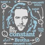 Be my Constant... Brotha