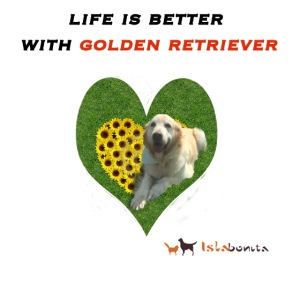 Life Is Better With Golden Retriever