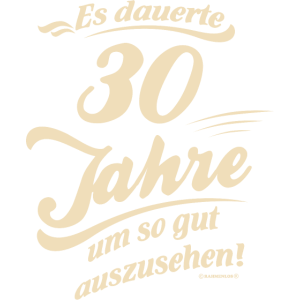 dauerte 30 neu II - Geburtstags Geschenk - RAHMENLOS Shirt Design