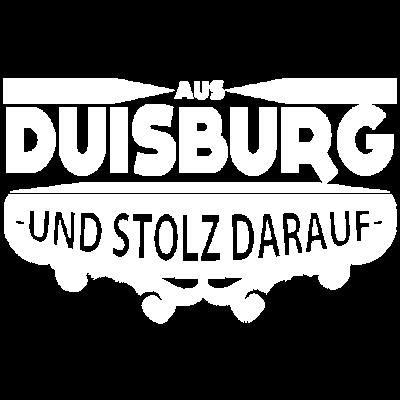 Aus Duisburg und stolz darauf - Aus Duisburg und stolz darauf MEHR IM LADEN! - und,städte,stolz,stadt,länder,land,darauf,aus,Duisburg