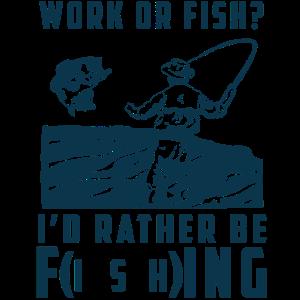Arbeit oder Fisch?