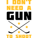 I Don't Need A Gun to Shoot