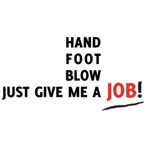 Just Give Me A JOB