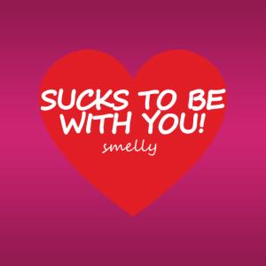 Valentines - saugt, um mit Ihnen zu sein!
