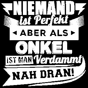 Niemand ist perfekt Onkel T-Shirt und Hoodie