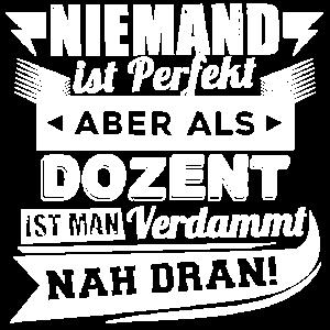 Niemand ist perfekt Dozent T-Shirt und Hoodie