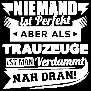 Niemand ist perfekt - Trauzeuge T-Shirt und Hoodie