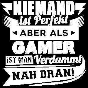 Niemand ist perfekt - Gamer T-Shirt und Hoodie