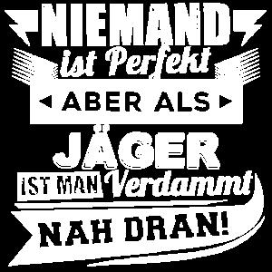 Niemand ist perfekt - Jäger T-Shirt und Hoodie