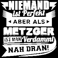 Niemand ist perfekt - Metzger T-Shirt und Hoodie