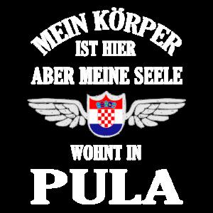Meine Seele wohnt in Pula Geschenk Urlaub Kroatien