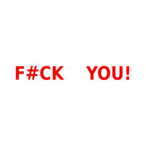 F#uck you