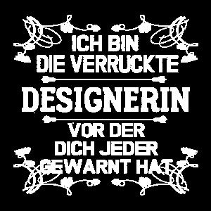 DIE VERRÜCKTE - DESIGNERIN
