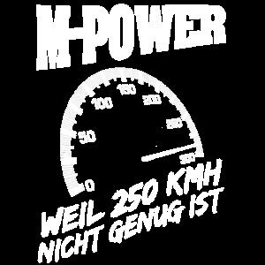 M Power weil 250 kmh nich