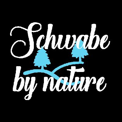 Schwabe by nature - Ein Schwabe ist kein Bade! Motiv für Schwaben und Freunde des Schwarzwalds - brezel,bodensee,schwoab,schwäbin,BaWü,vesper,ulm,schwäbisch,Alb,freiburg,stuttgart,schwob,tübingen,Denkingen,Rottweil,karlsruhe,Sindelfingen,spätzle,schwabe,reutlingen,schwätze,schwarzwald,donau,baden württemberg