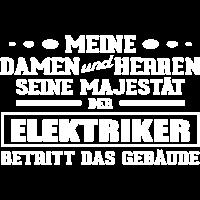 Elektriker - Seine Majestät