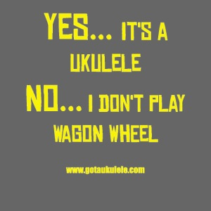 Got A Ukulele Wagon Wheel