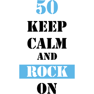 50 Keep calm and rock on