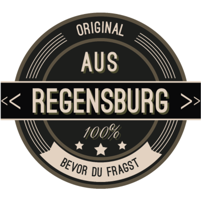 Original aus Regensburg 100% - Original aus Regensburg 100% - stätte,stadt,region,heimat,Regensburg,Landschaft,Kreis