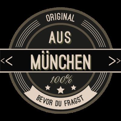 Original aus München 100% - Original aus München 100% - stätte,stadt,region,heimat,München,Landschaft,Kreis