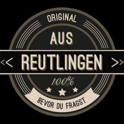 Original aus Reutlingen 100% - Original aus Reutlingen 100% - stätte,stadt,region,heimat,Reutlingen,Landschaft,Kreis