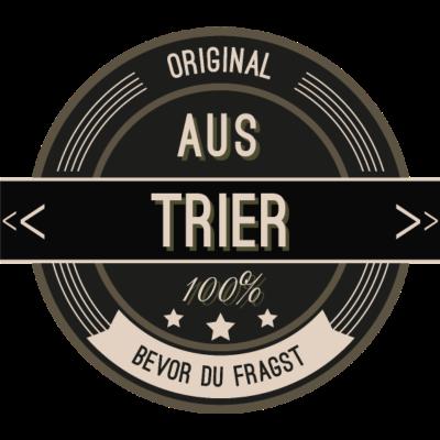 Original aus Trier 100% - Original aus Trier 100% - stätte,stadt,region,heimat,Trier,Landschaft,Kreis