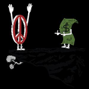 Money vs. Peace