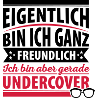 lustiger Spruch! Undercover