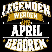 April Legenden Geburtstagsgeschenk Geburtstag