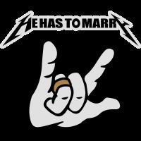 er muss heiraten he has to marry