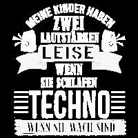 Meine Kinder haben zwei Lautstärken...Techno