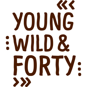 YOUNG WILD & Forty