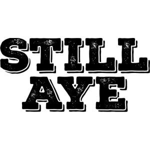 Still Aye