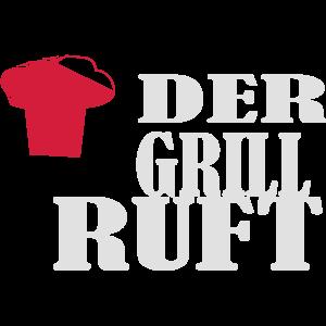 Der Grill Ruft