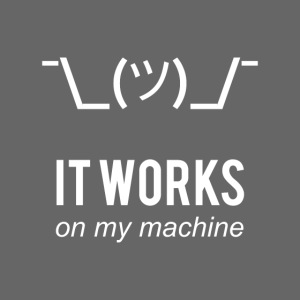 It works on my machine Funny Programmer Design