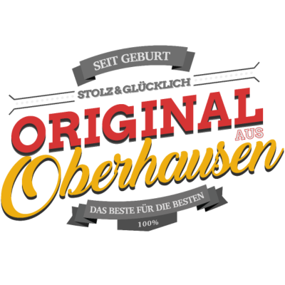 Original aus Oberhausen - Original aus Oberhausen - Oberhausenerin,Oberhausener,Oberhausen